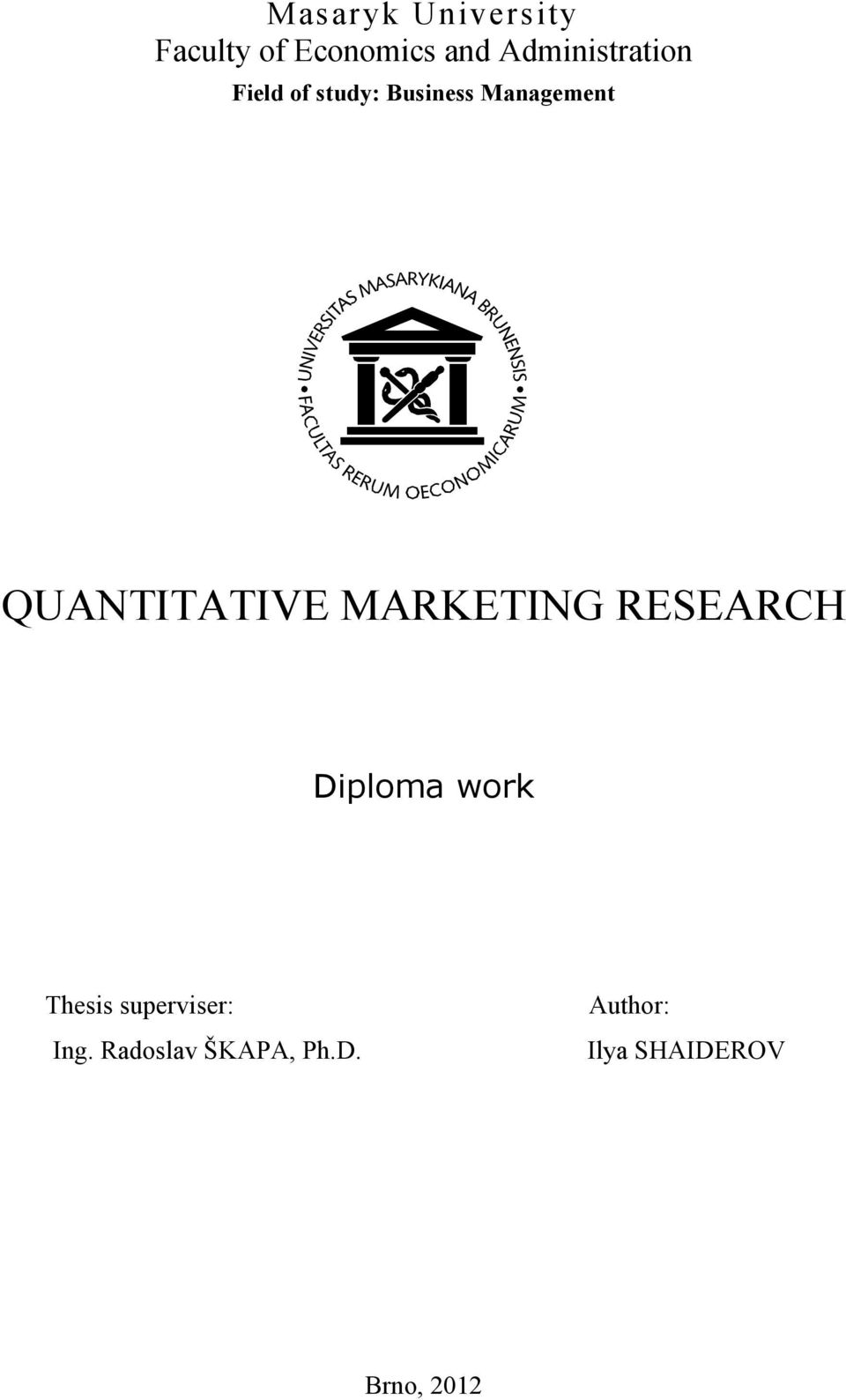 MARKETING RESEARCH Dipla wrk Thsis sprvisr: