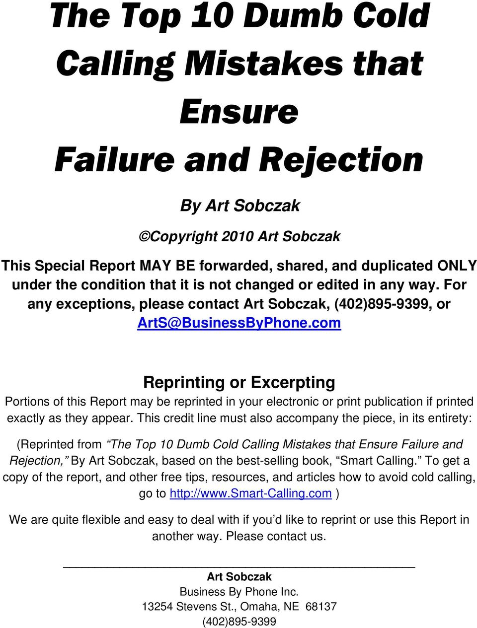 com Reprinting or Excerpting Portions of this Report may be reprinted in your electronic or print publication if printed exactly as they appear.