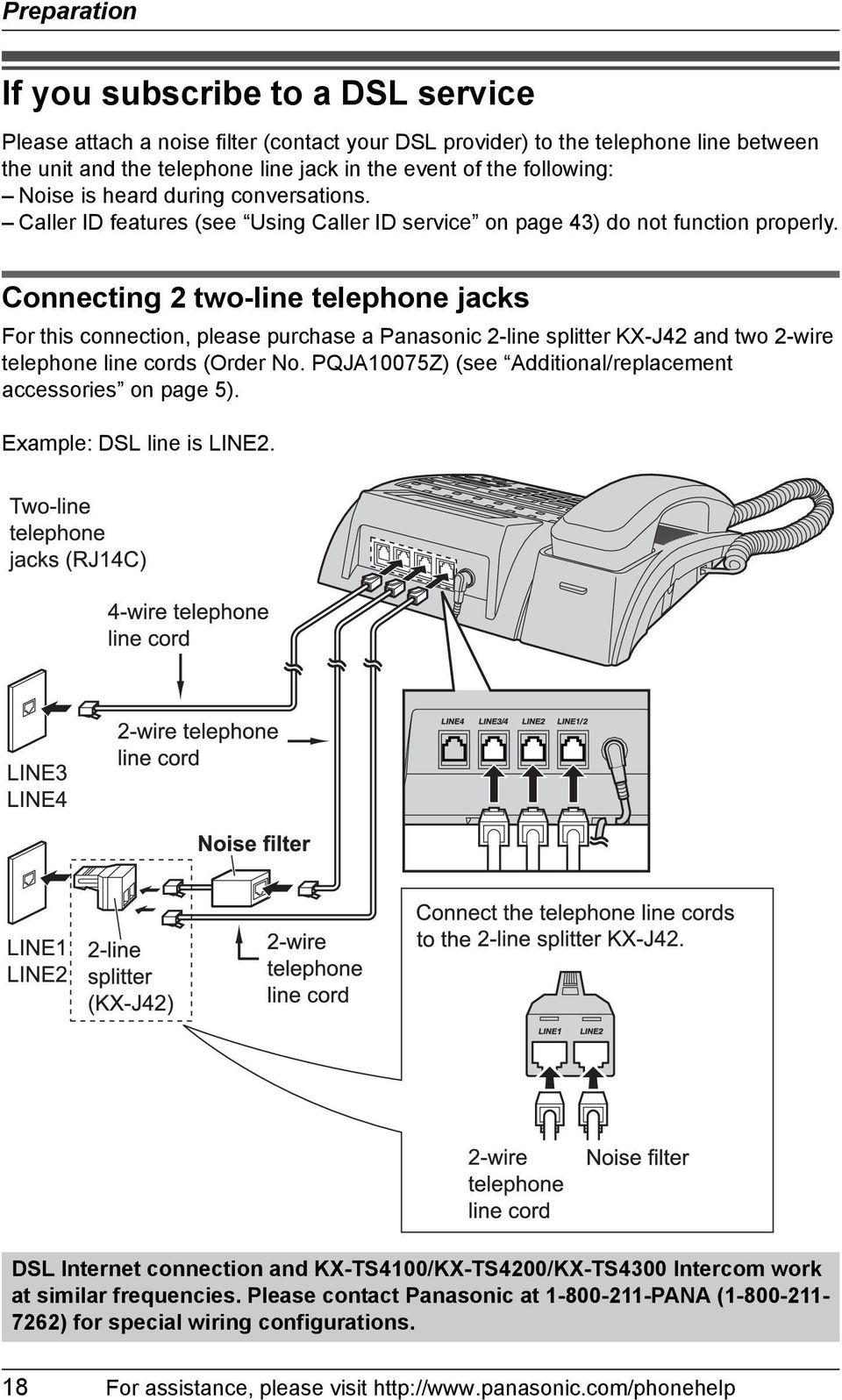 Connecting 2 two-line telephone jacks For this connection, please purchase a Panasonic 2-line splitter KX-J42 and two 2-wire telephone line cords (Order No.
