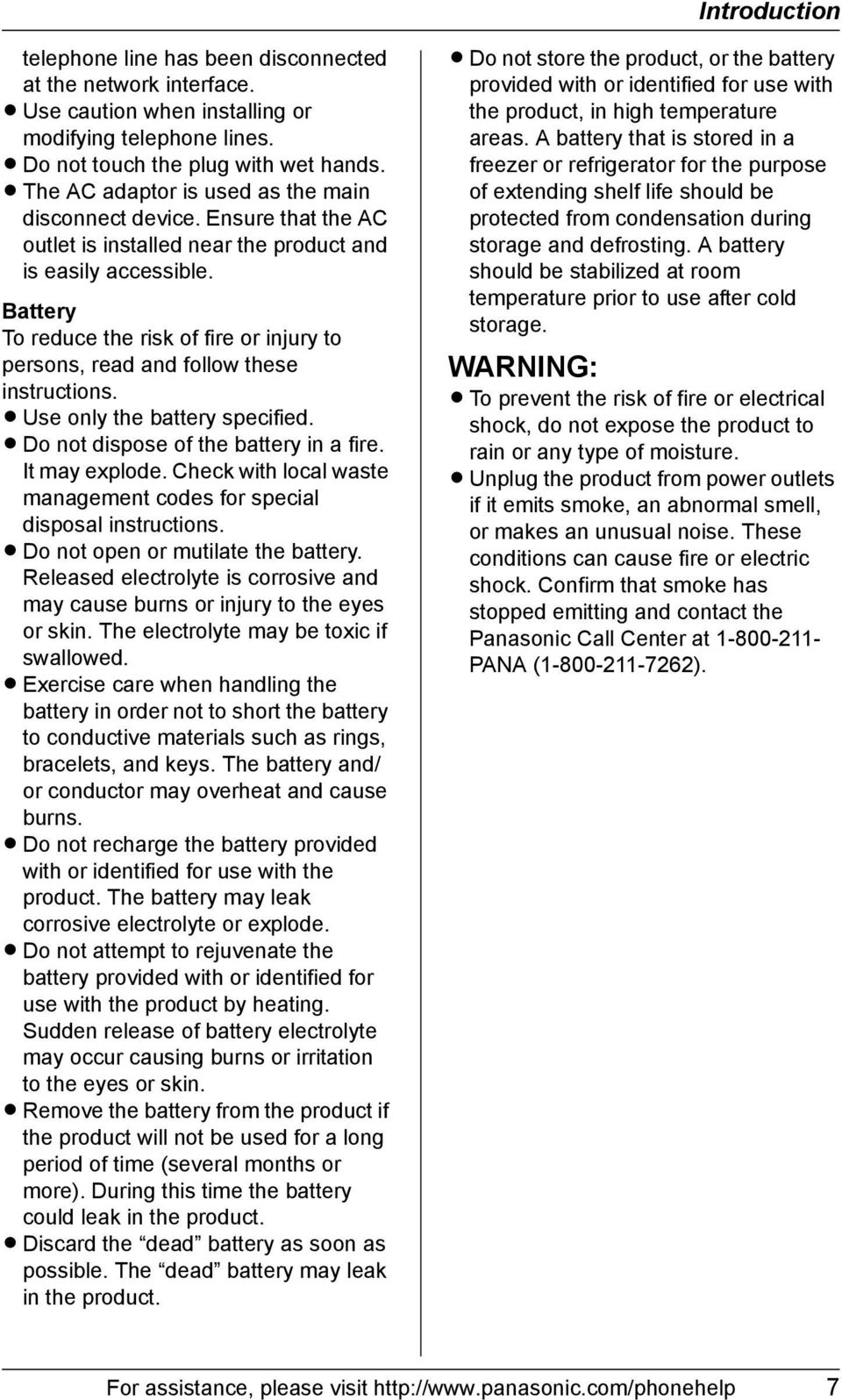 Battery To reduce the risk of fire or injury to persons, read and follow these instructions. L Use only the battery specified. L Do not dispose of the battery in a fire. It may explode.