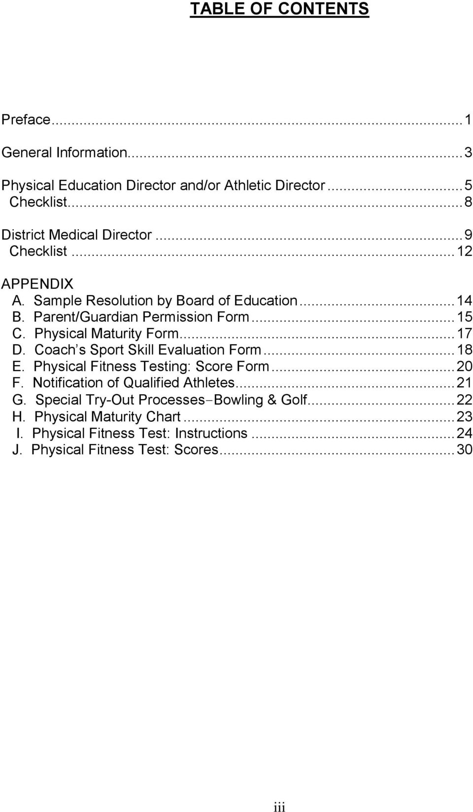 Coach s Sport Skill Evaluation Form... 18 E. Physical Fitness Testing: Score Form... 20 F. Notification of Qualified Athletes... 21 G.