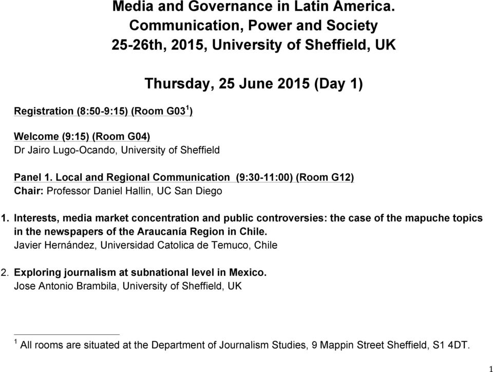Local and Regional Communication (9:30-11:00) (Room G12) Chair: Professor Daniel Hallin, UC San Diego 1.