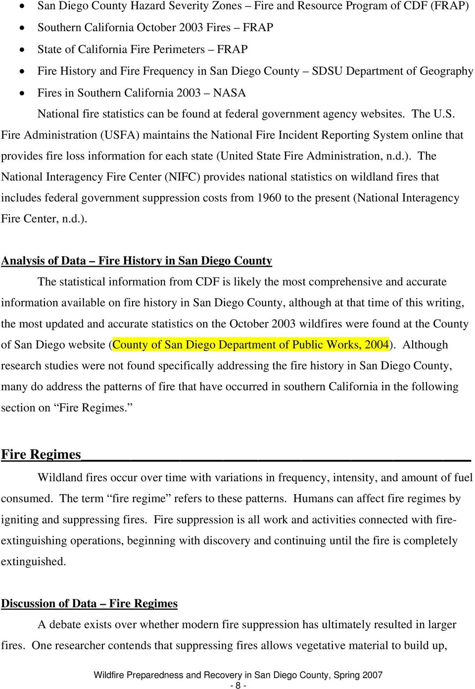 d.). The National Interagency Fire Center (NIFC) provides national statistics on wildland fires that includes federal government suppression costs from 1960 to the present (National Interagency Fire
