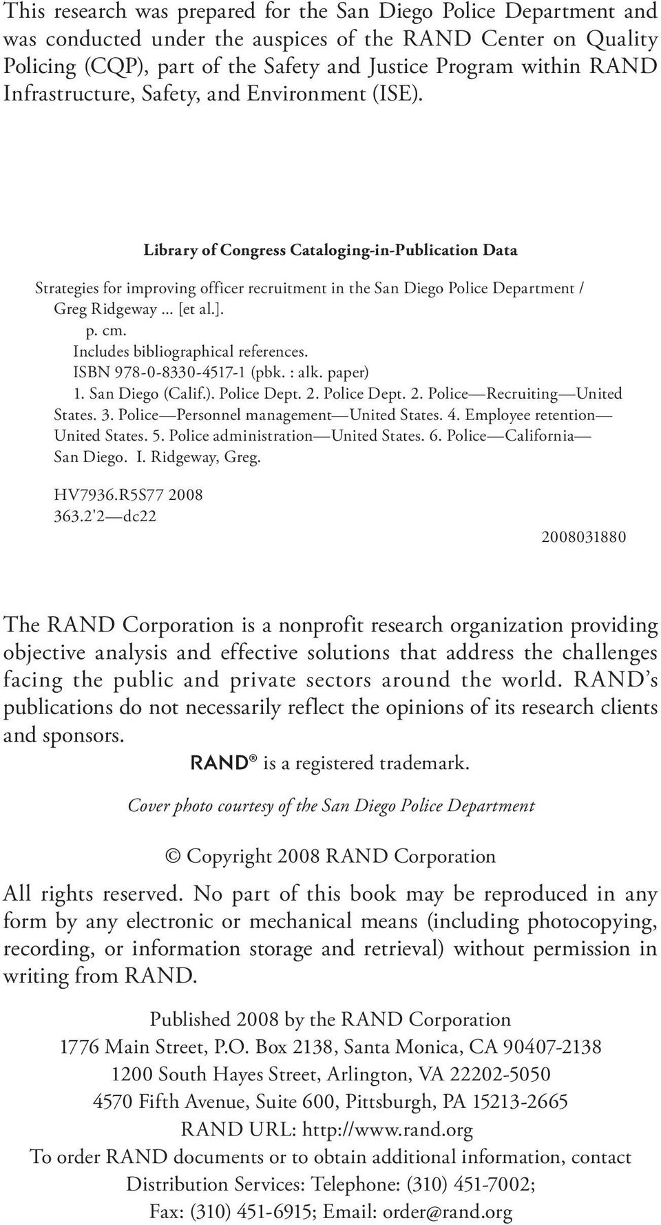 .. [et al.]. p. cm. Includes bibliographical references. ISBN 978-0-8330-4517-1 (pbk. : alk. paper) 1. San Diego (Calif.). Police Dept. 2. Police Dept. 2. Police Recruiting United States. 3.