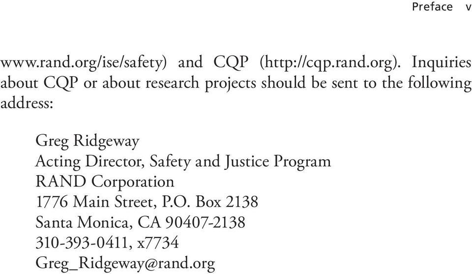 address: Greg Ridgeway Acting Director, Safety and Justice Program RAND