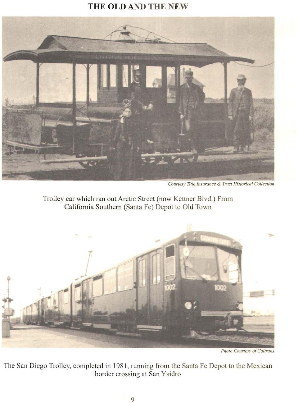 ) From California Southern (Santa Fe) Depot to Old Town Photo courtesy of calhans