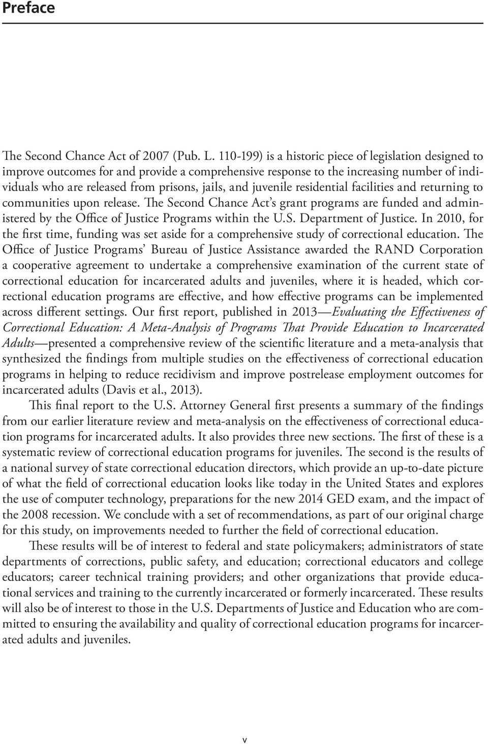 juvenile residential facilities and returning to communities upon release. The Second Chance Act s grant programs are funded and administered by the Office of Justice Programs within the U.S. Department of Justice.