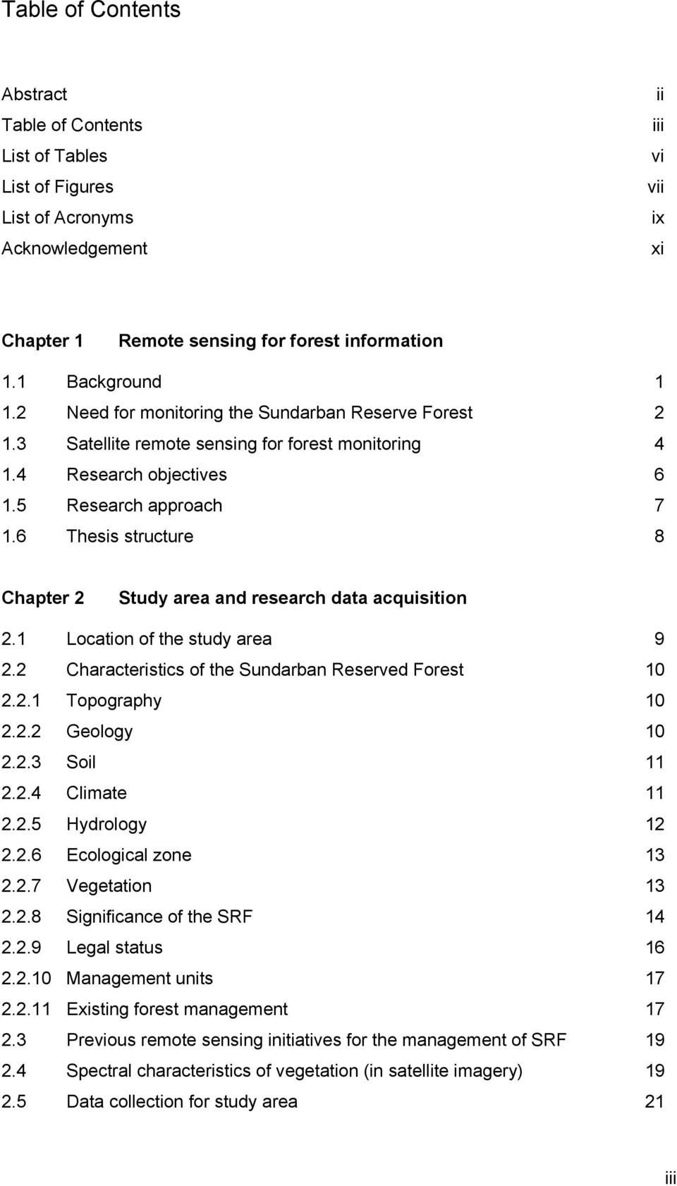 6 Thesis structure 8 Chapter 2 Study area and research data acquisition 2.1 Location of the study area 9 2.2 Characteristics of the Sundarban Reserved Forest 10 2.2.1 Topography 10 2.2.2 Geology 10 2.