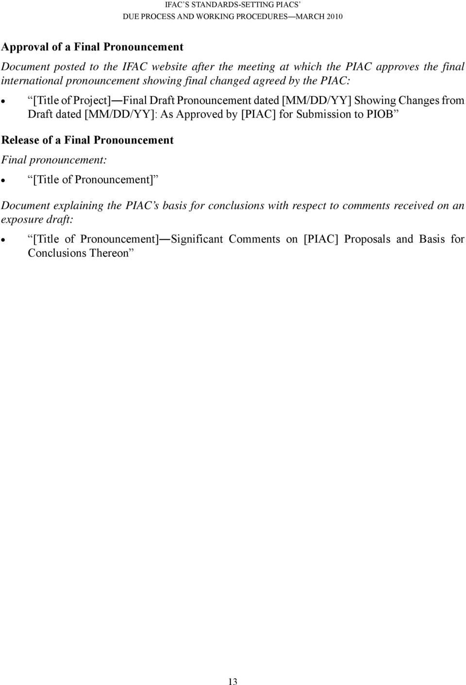 Approved by [PIAC] for Submission to PIOB Release of a Final Pronouncement Final pronouncement: [Title of Pronouncement] Document explaining the PIAC s basis