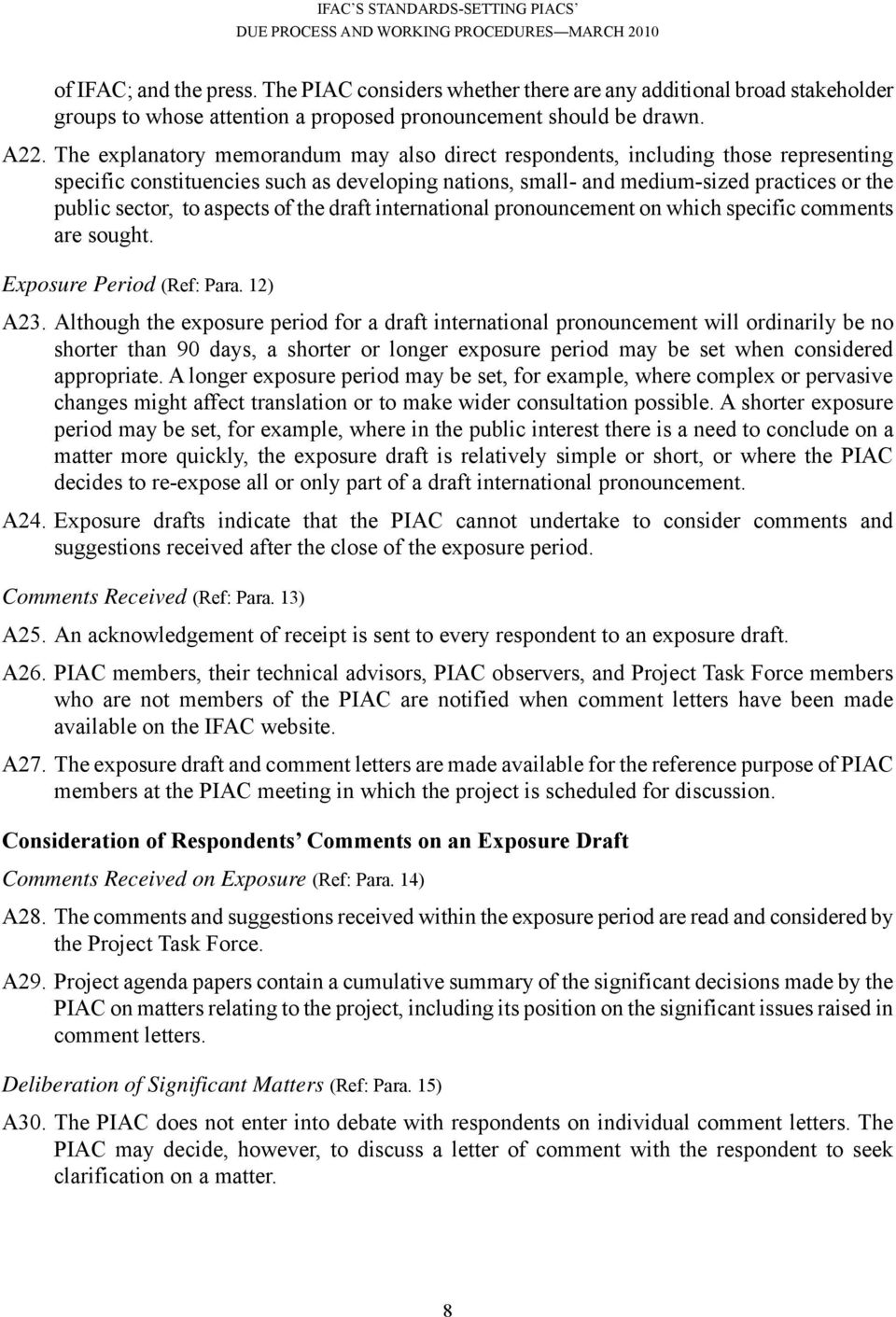 aspects of the draft international pronouncement on which specific comments are sought. Exposure Period (Ref: Para. 12) A23.