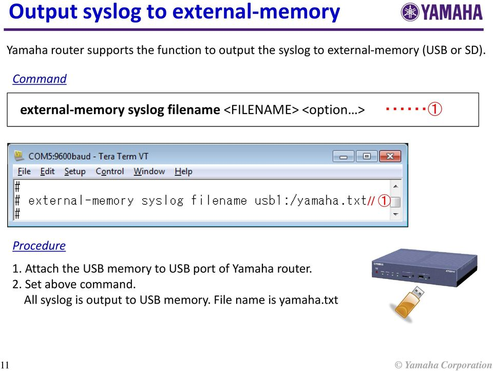 Command external-memory syslog filename <FILENAME> <option > 1 // 1 Procedure 1.