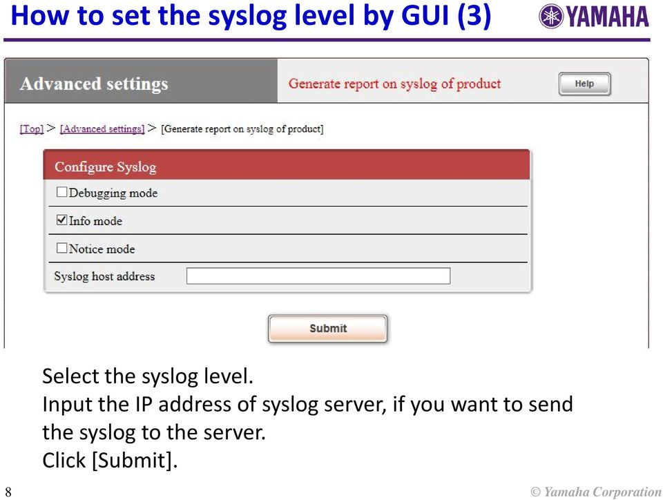 Input the IP address of syslog server, if