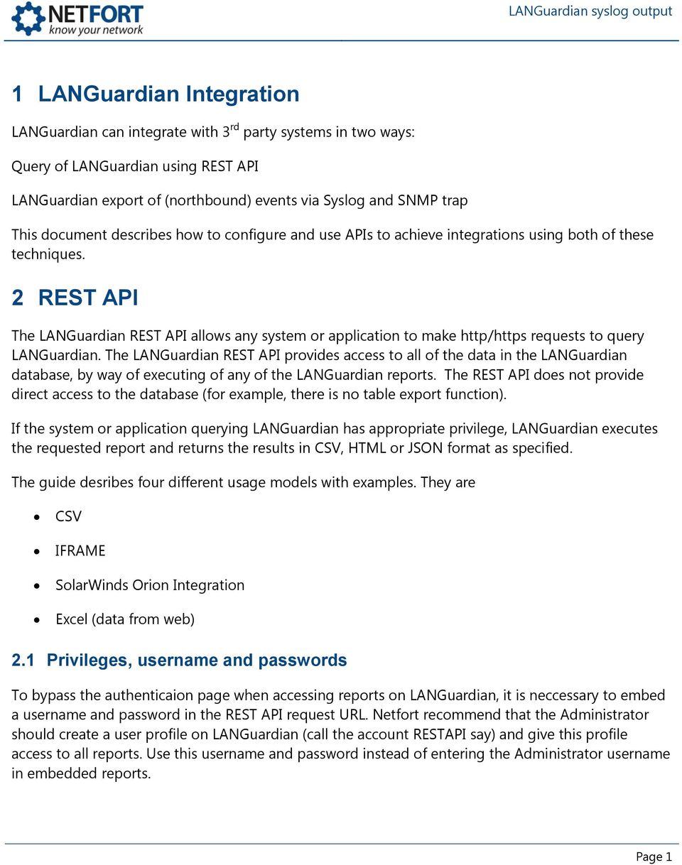 2 REST API The LANGuardian REST API allows any system or application to make http/https requests to query LANGuardian.