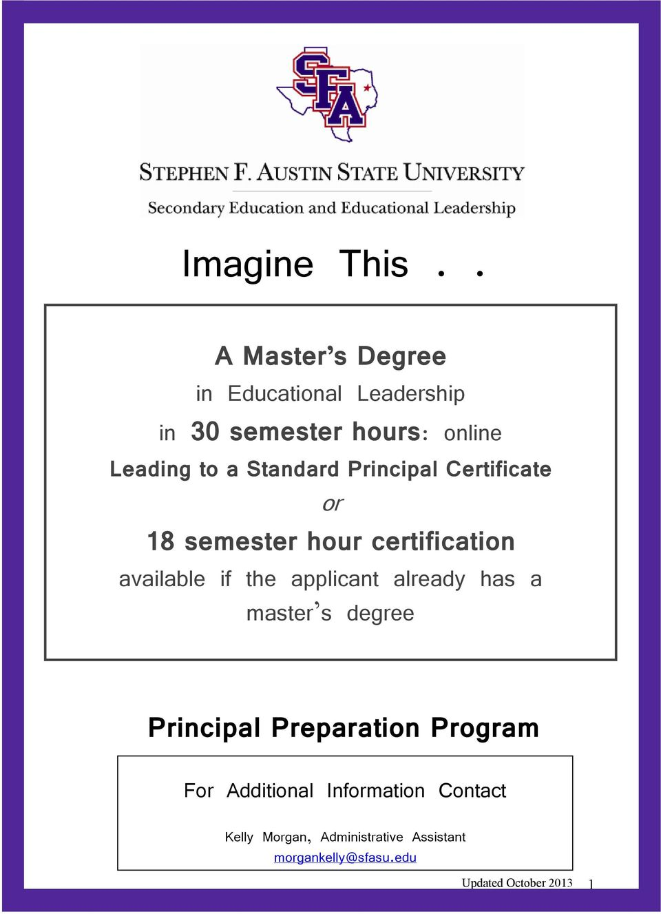 to a Standard Principal Certificate or 18 semester hour certification available if