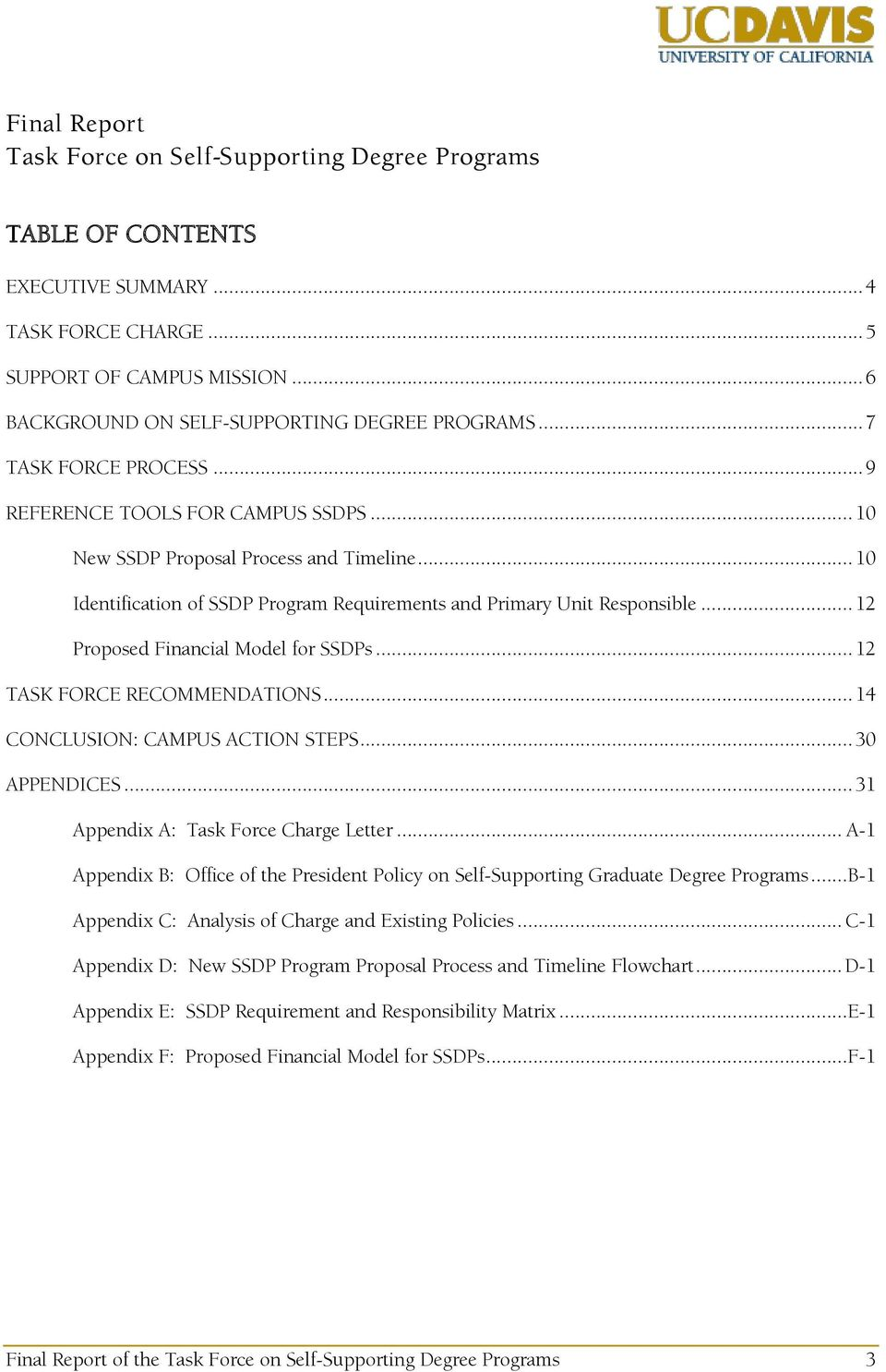 .. 12 Proposed Financial Model for SSDPs... 12 TASK FORCE RECOMMENDATIONS... 14 CONCLUSION: CAMPUS ACTION STEPS... 30 APPENDICES... 31 Appendix A: Task Force Charge Letter.