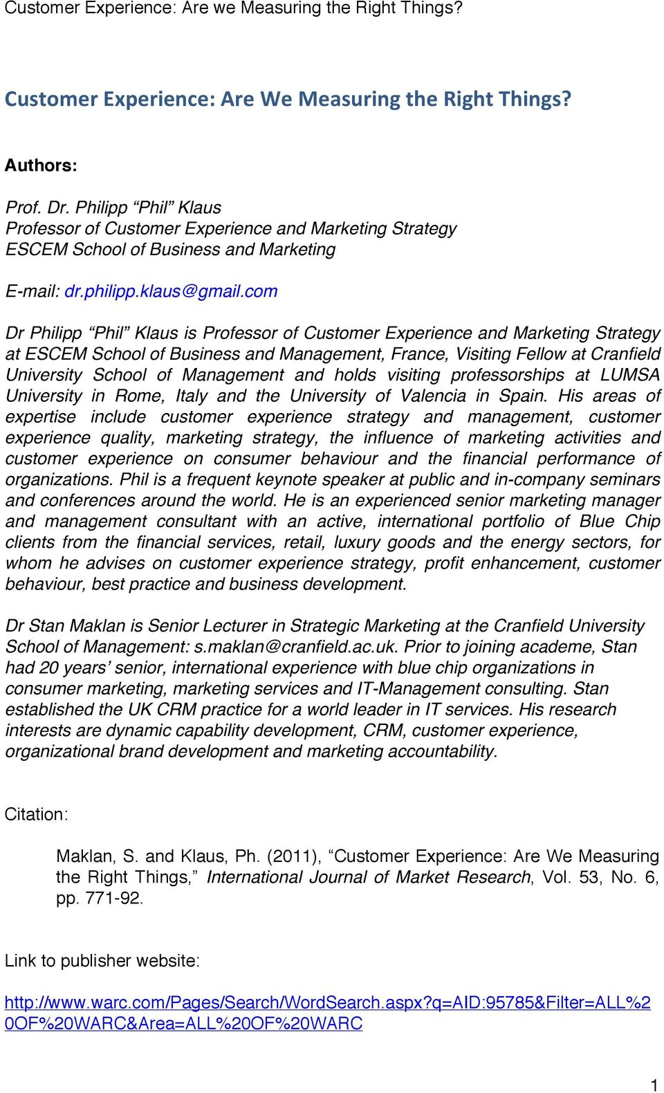 com Dr Philipp Phil Klaus is Professor of Customer Experience and Marketing Strategy at ESCEM School of Business and Management, France, Visiting Fellow at Cranfield University School of Management