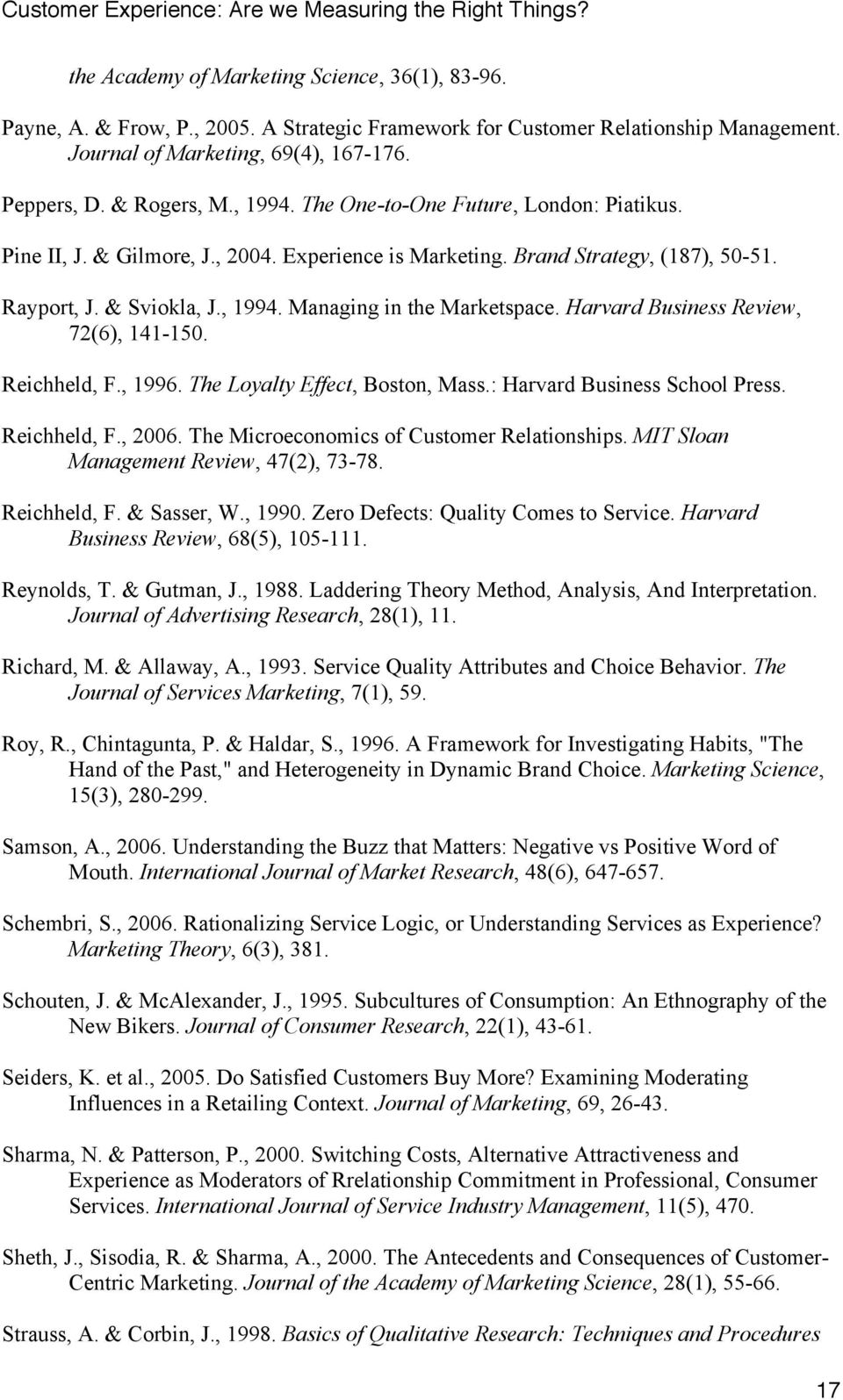 Harvard Business Review, 72(6), 141-150. Reichheld, F., 1996. The Loyalty Effect, Boston, Mass.: Harvard Business School Press. Reichheld, F., 2006. The Microeconomics of Customer Relationships.