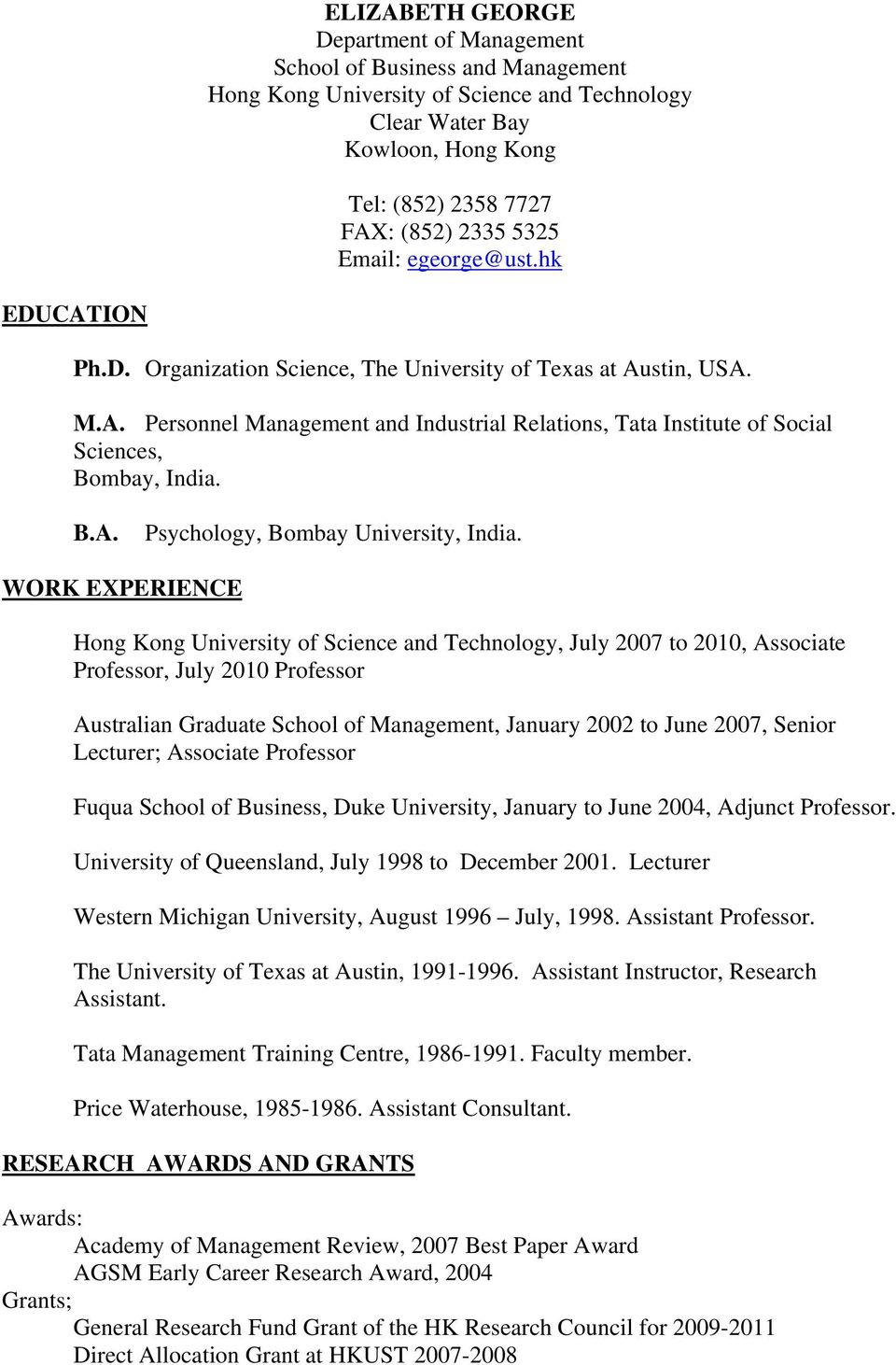 B.A. Psychology, Bombay University, India.