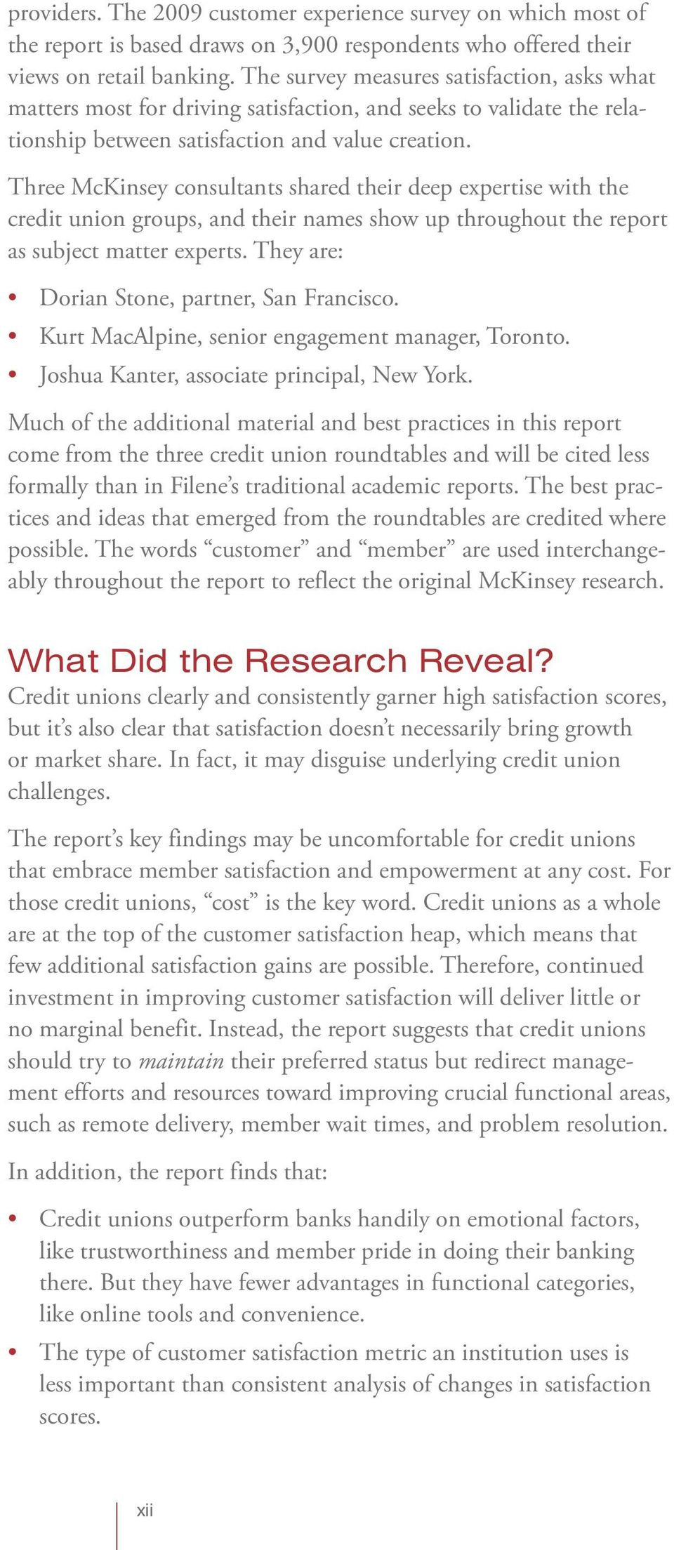 Three McKinsey consultants shared their deep expertise with the credit union groups, and their names show up throughout the report as subject matter experts.