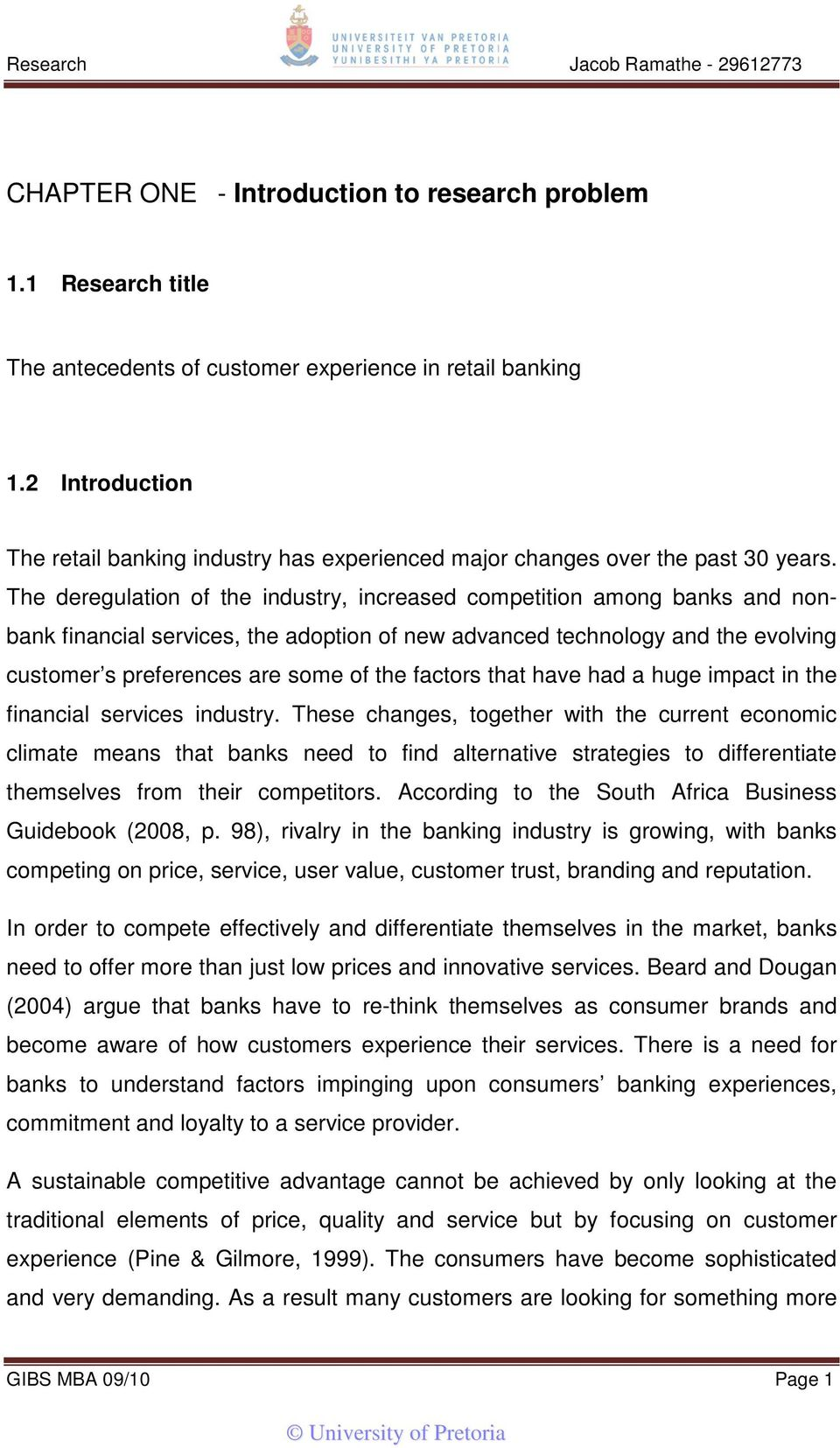 The deregulation of the industry, increased competition among banks and nonbank financial services, the adoption of new advanced technology and the evolving customer s preferences are some of the