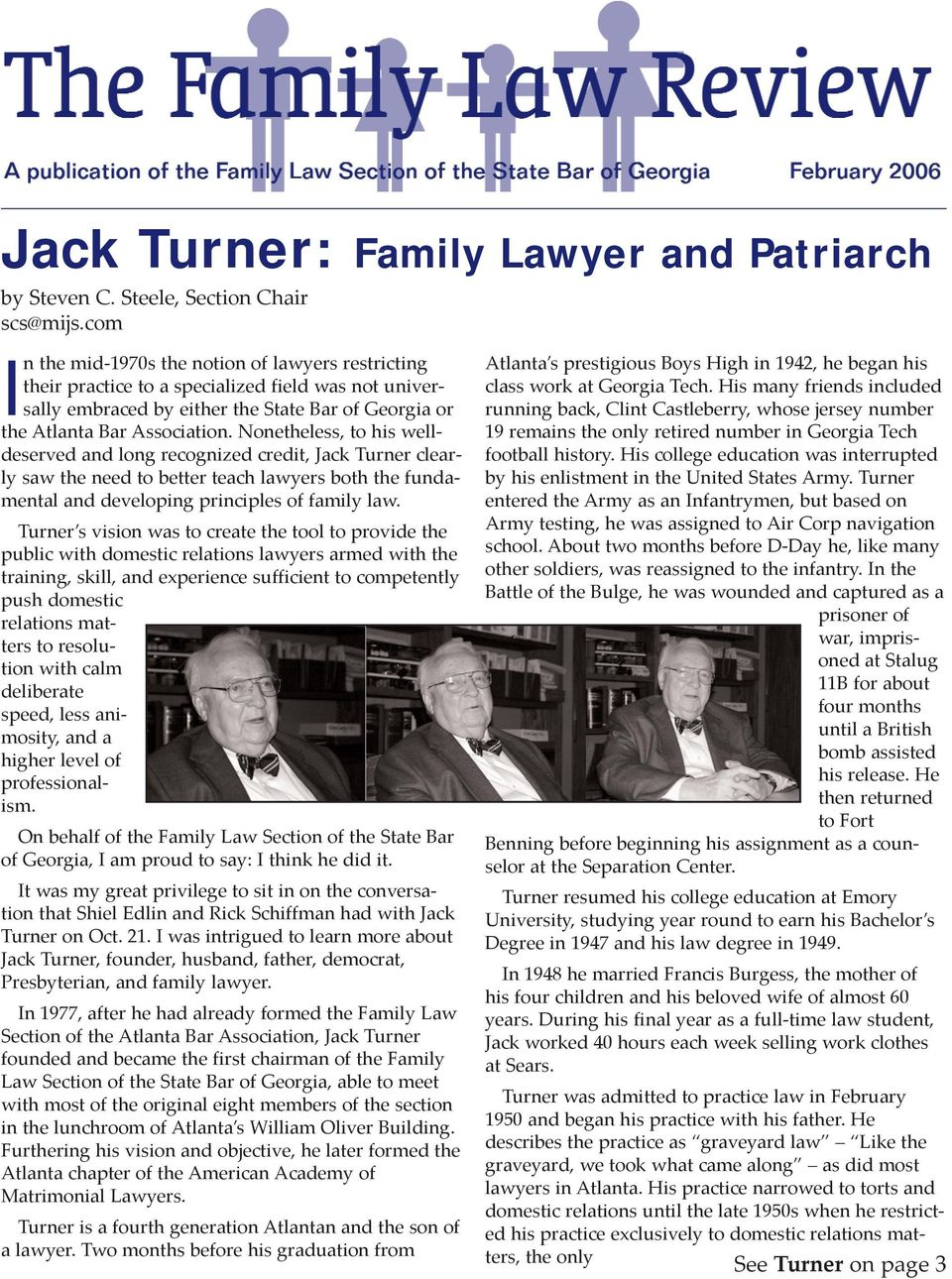 Nonetheless, to his welldeserved and long recognized credit, Jack Turner clearly saw the need to better teach lawyers both the fundamental and developing principles of family law.