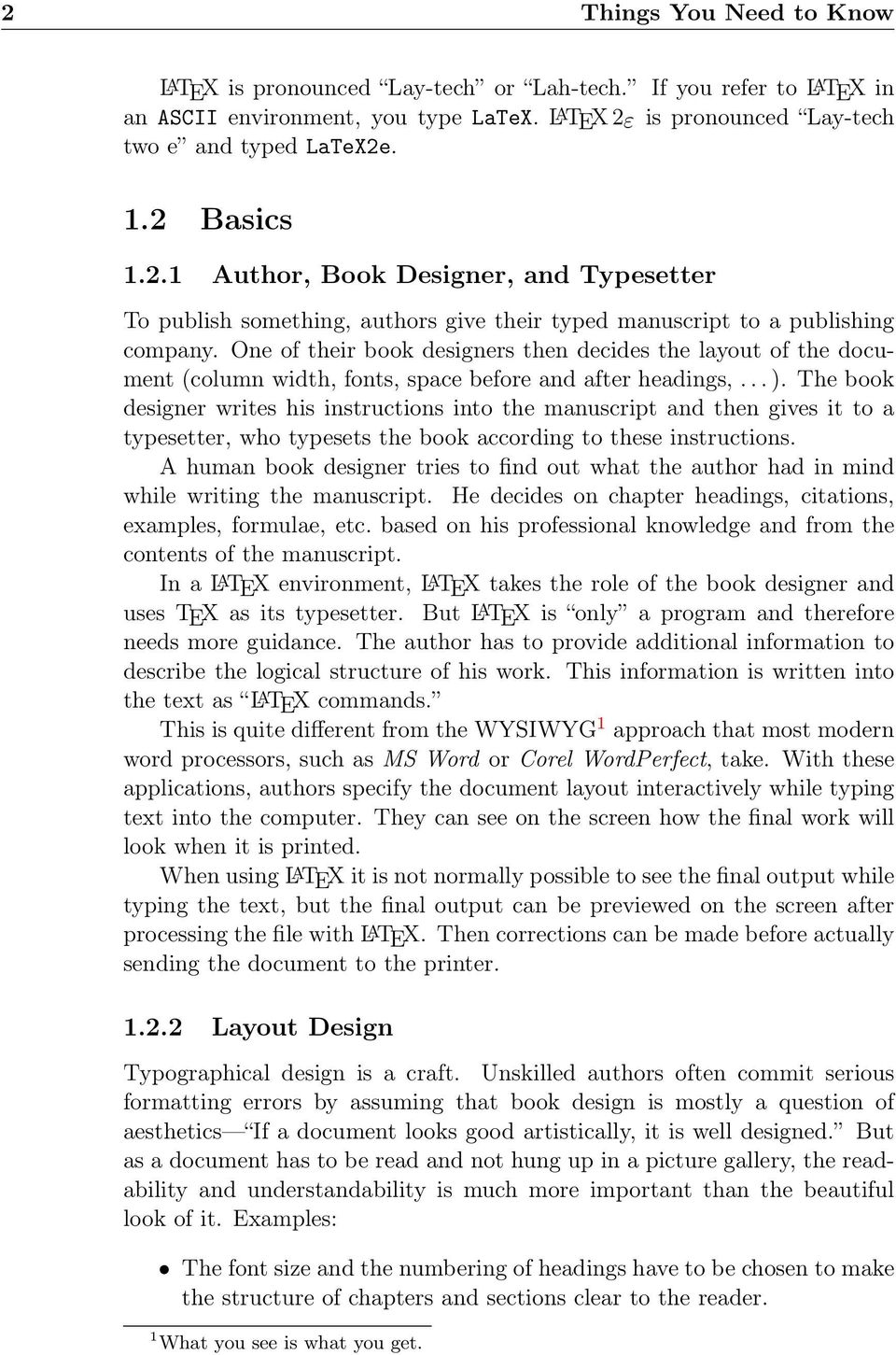 One of their book designers then decides the layout of the document (column width, fonts, space before and after headings,... ).