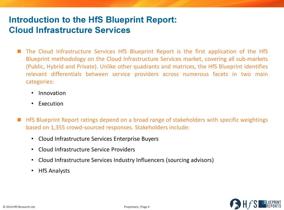 Unlike other quadrants and matrices, the HfS Blueprint identifies relevant differentials between service providers across numerous facets in two main categories: Innovation Execution HfS Blueprint