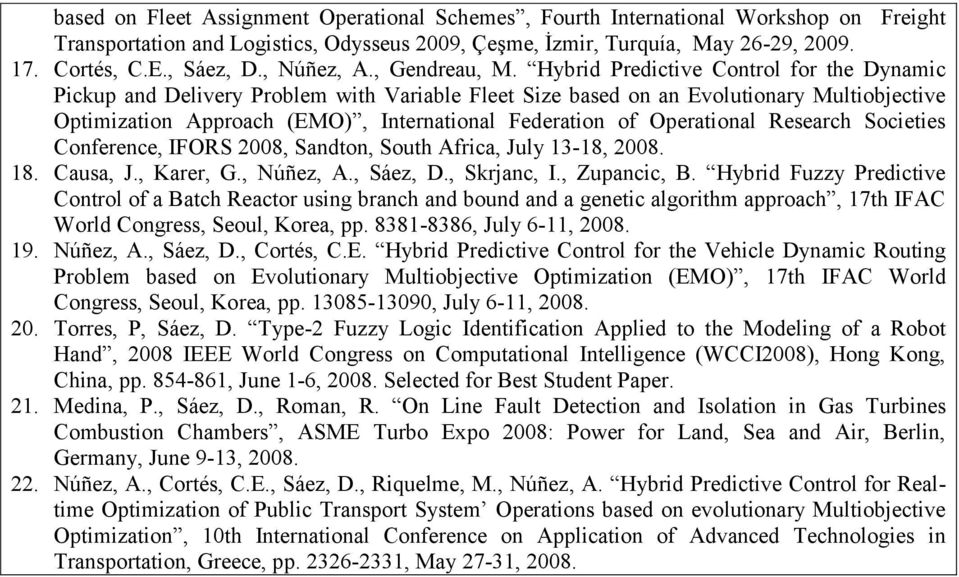 Hybrid Predictive Control for the Dynamic Pickup and Delivery Problem with Variable Fleet Size based on an Evolutionary Multiobjective Optimization Approach (EMO), International Federation of