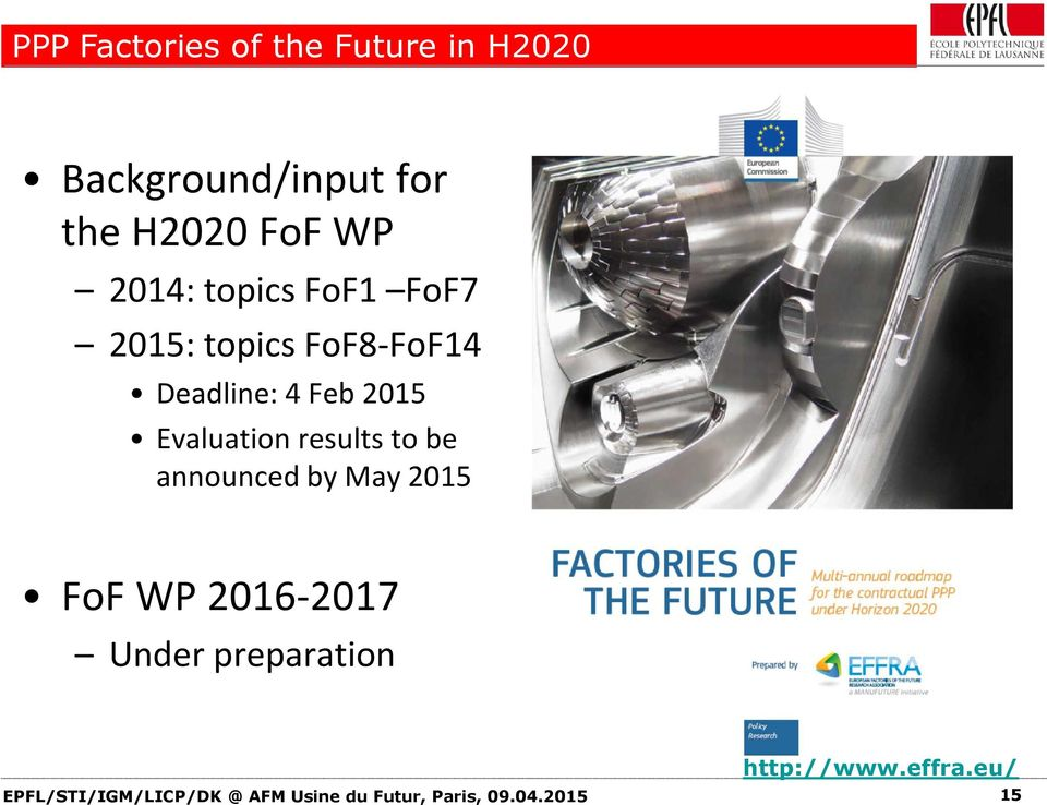 Evaluation results to be announced by May 2015 FoF WP 2016-2017 Under