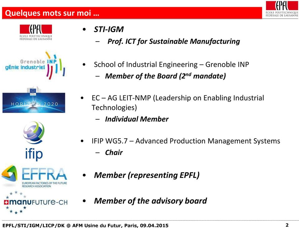 (2 nd mandate) EC AG LEIT-NMP (Leadership on Enabling Industrial Technologies) Individual Member