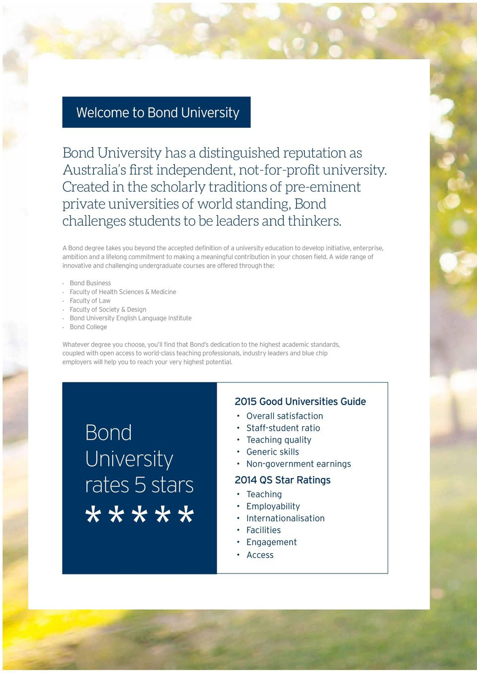 A Bond degree takes you beyond the accepted definition of a university education to develop initiative, enterprise, ambition and a lifelong commitment to making a meaningful contribution in your
