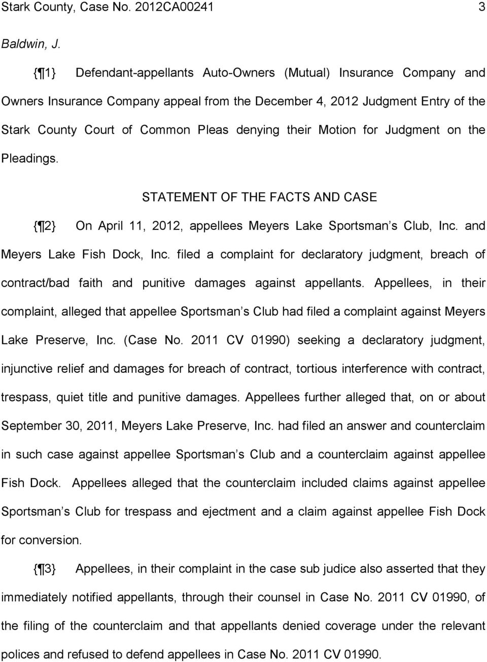 Motion for Judgment on the Pleadings. STATEMENT OF THE FACTS AND CASE { 2} On April 11, 2012, appellees Meyers Lake Sportsman s Club, Inc. and Meyers Lake Fish Dock, Inc.