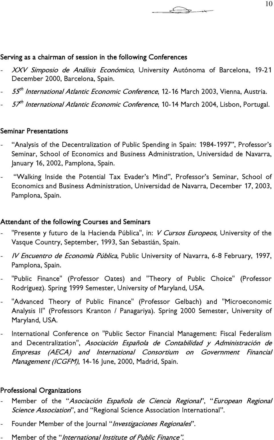 Seminar Presentations - Analysis of the Decentralization of Public Spending in Spain: 1984-1997, Professor s Seminar, School of Economics and Business Administration, Universidad de Navarra, January