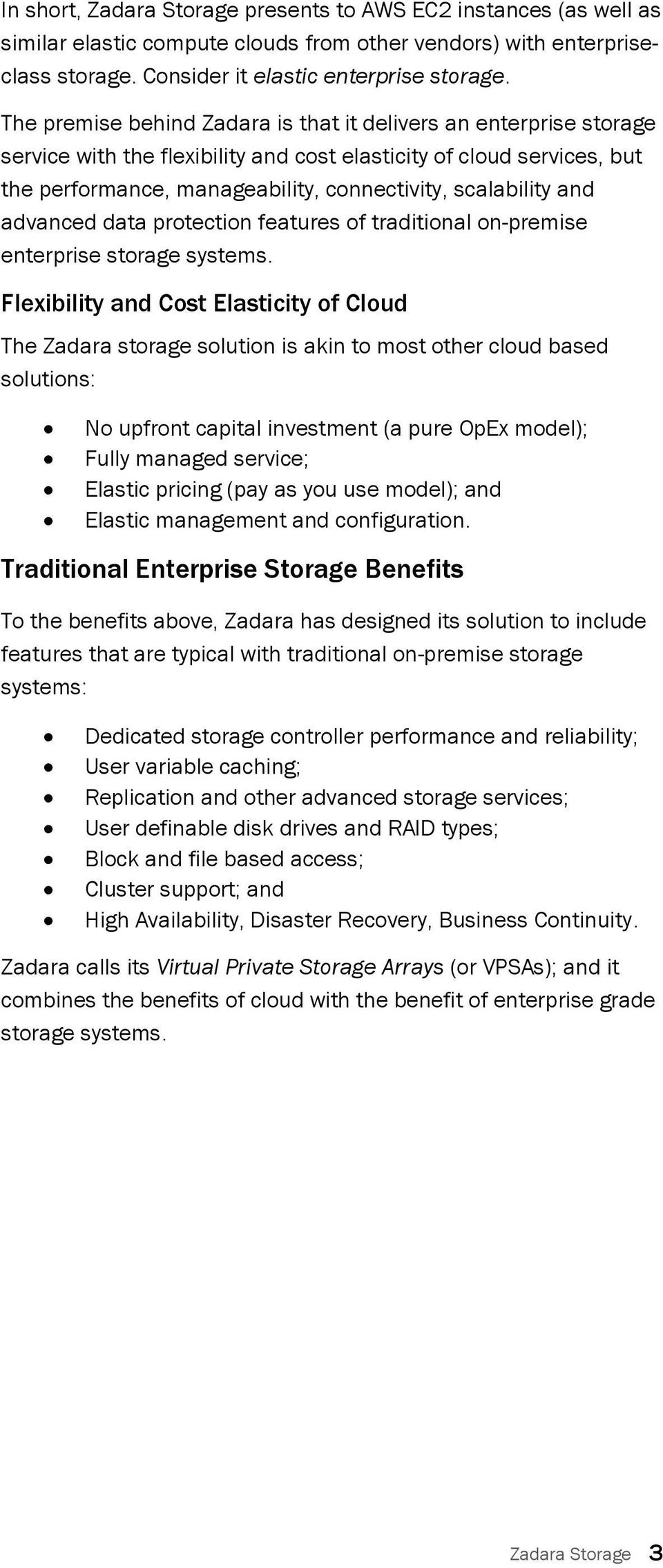 and advanced data protection features of traditional on-premise enterprise storage systems.