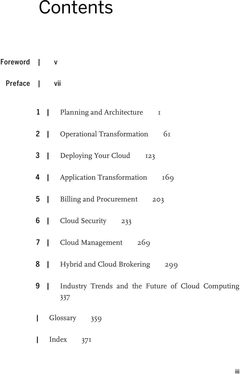 Billing and Procurement 203 6 Cloud Security 233 7 Cloud Management 269 8 Hybrid and