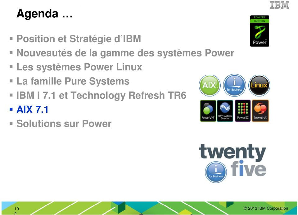 Linux La famille Pure Systems IBM i 7.