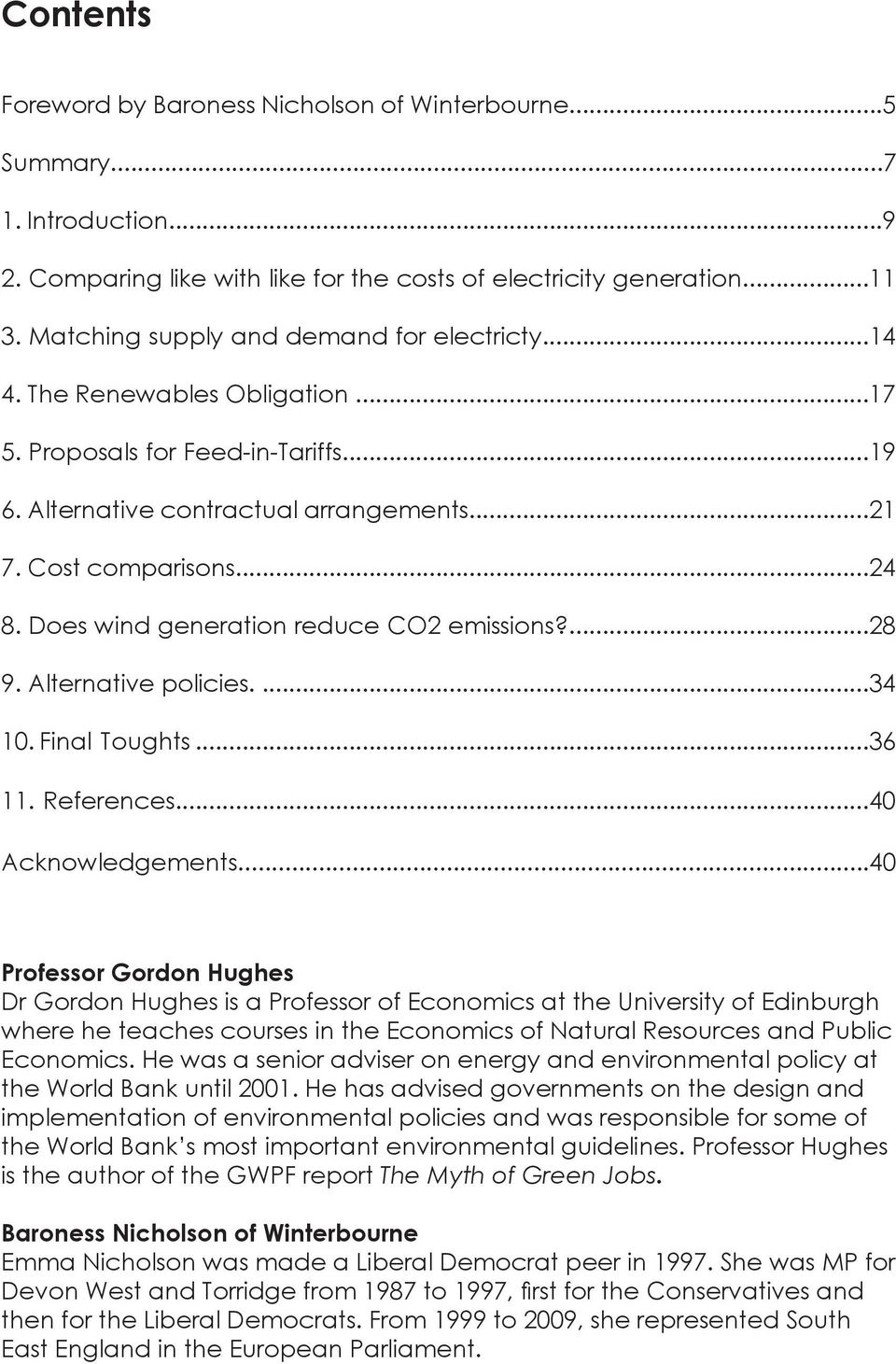 Does wind generation reduce CO2 emissions?...28 9. Alternative policies....34 10. Final Toughts...36 11. References...40 Acknowledgements.