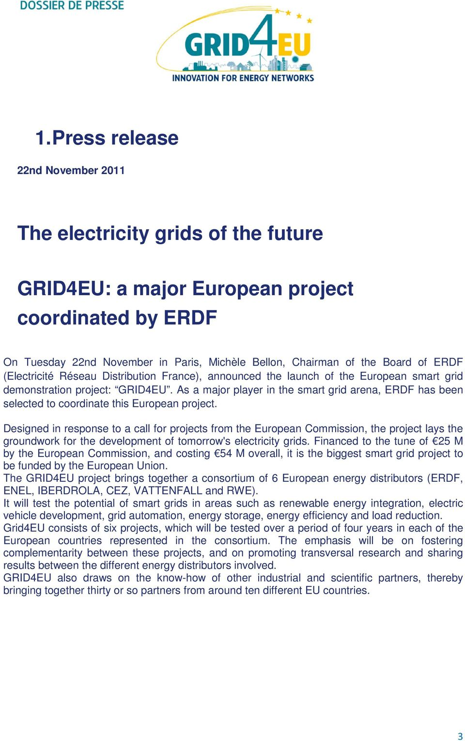 As a major player in the smart grid arena, ERDF has been selected to coordinate this European project.