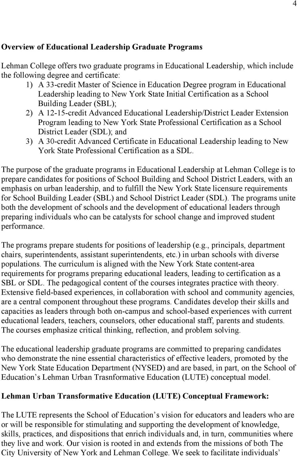 Leadership/District Leader Extension Program leading to New York State Professional Certification as a School District Leader (SDL); and 3) A 30-credit Advanced Certificate in Educational Leadership