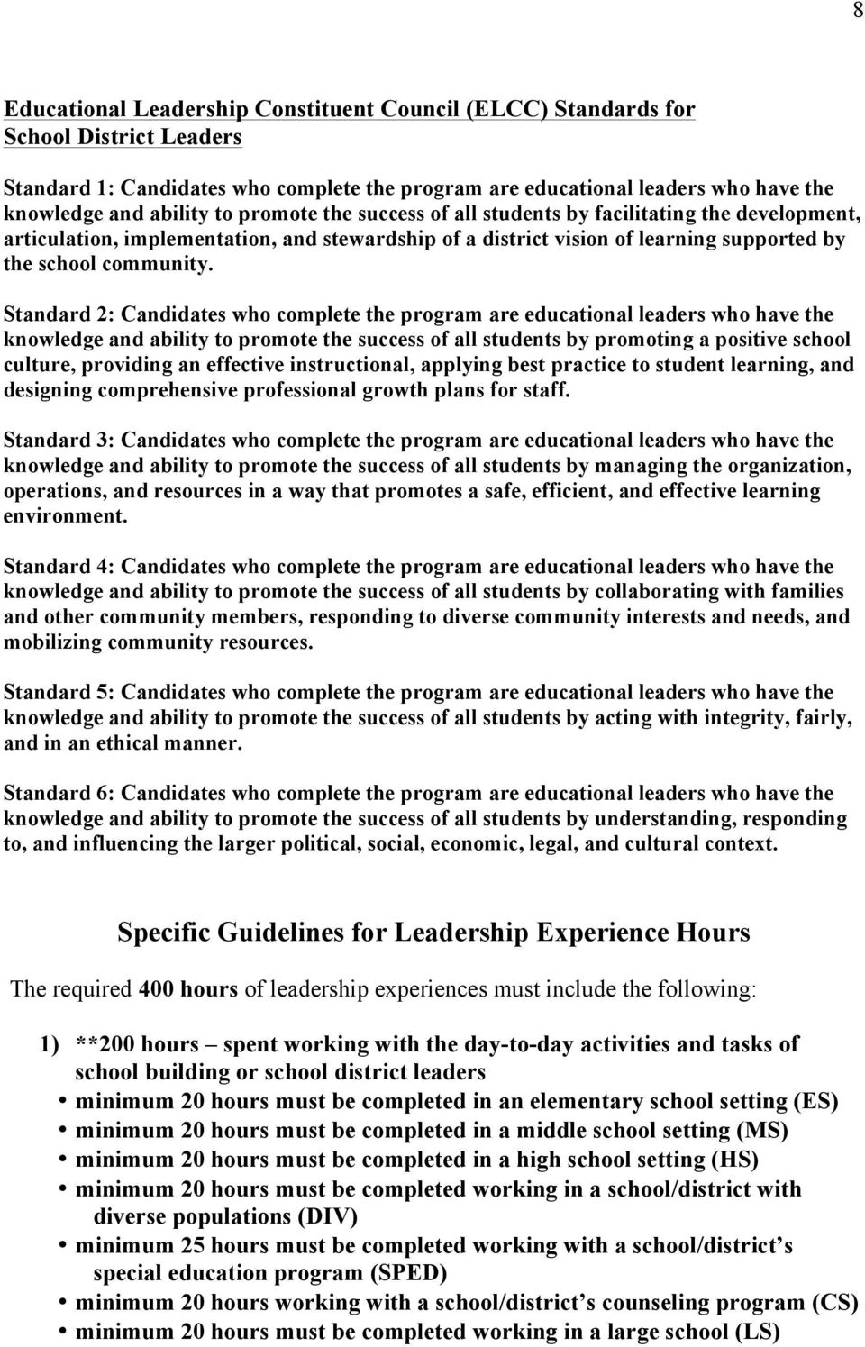 Standard 2: Candidates who complete the program are educational leaders who have the knowledge and ability to promote the success of all students by promoting a positive school culture, providing an