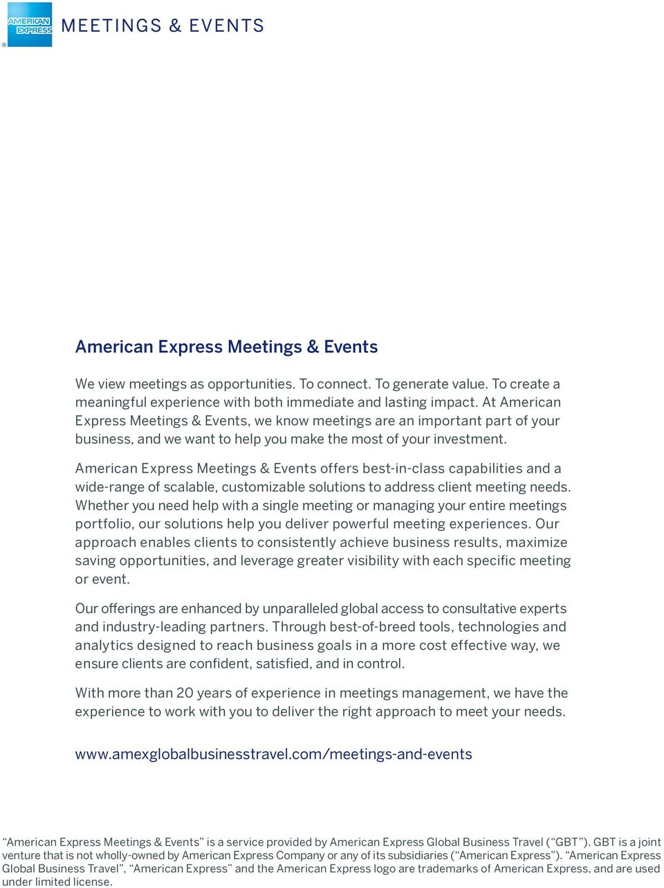 At American Express Meetings & Events, we know meetings are an part of your business, and we want to help you make the most of your investment.