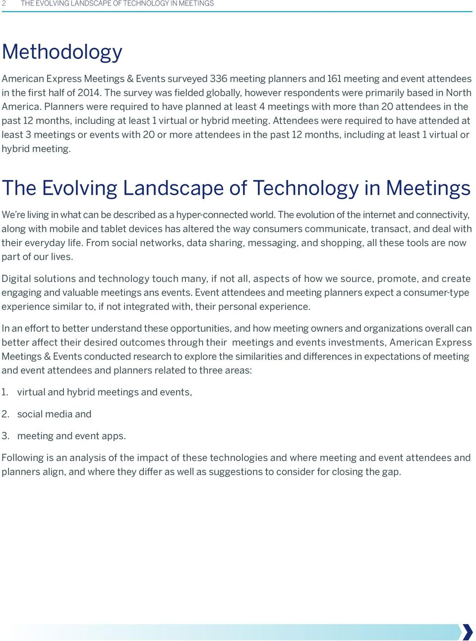 were required to have planned at least 4 meetings with more than 20 attendees in the past 12 months, including at least 1 virtual or hybrid meeting.