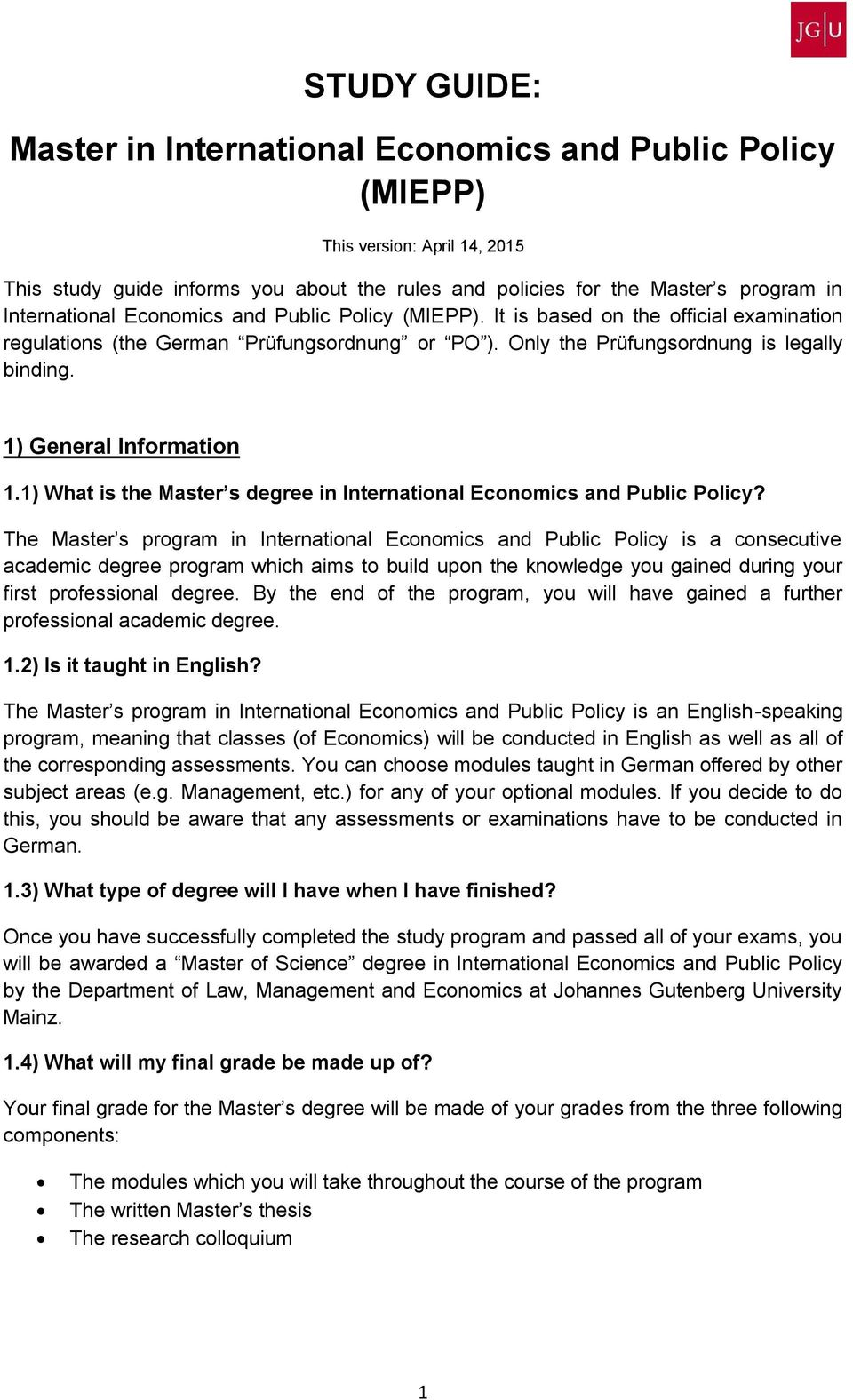 1) General Information 1.1) What is the Master s degree in International Economics and Public Policy?