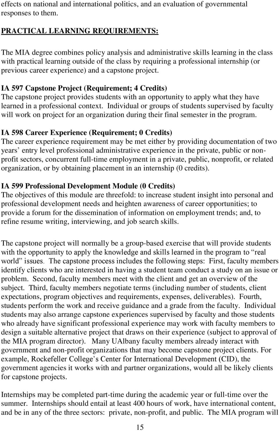 internship (or previous career experience) and a capstone project.