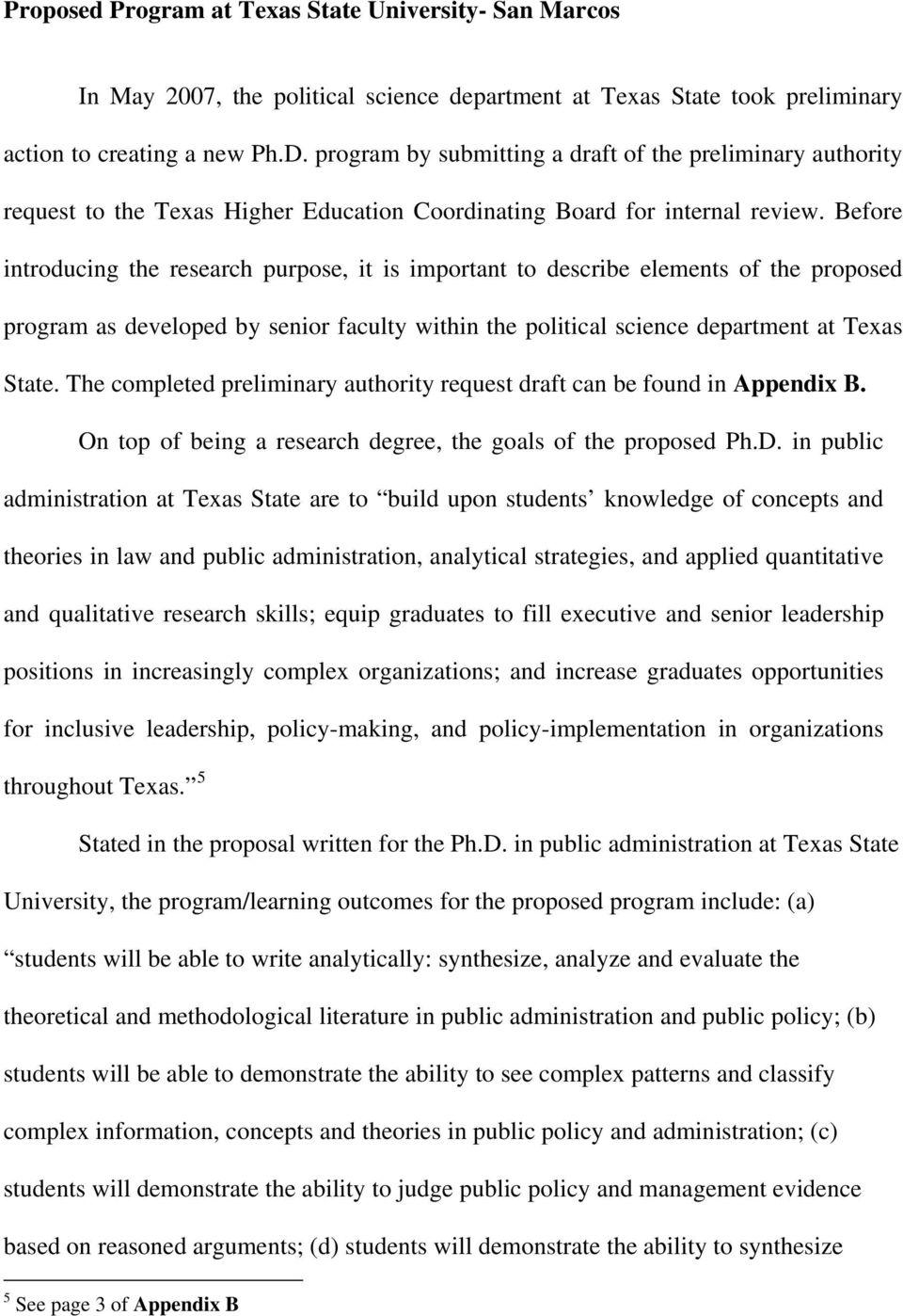 Before introducing the research purpose, it is important to describe elements of the proposed program as developed by senior faculty within the political science department at Texas State.