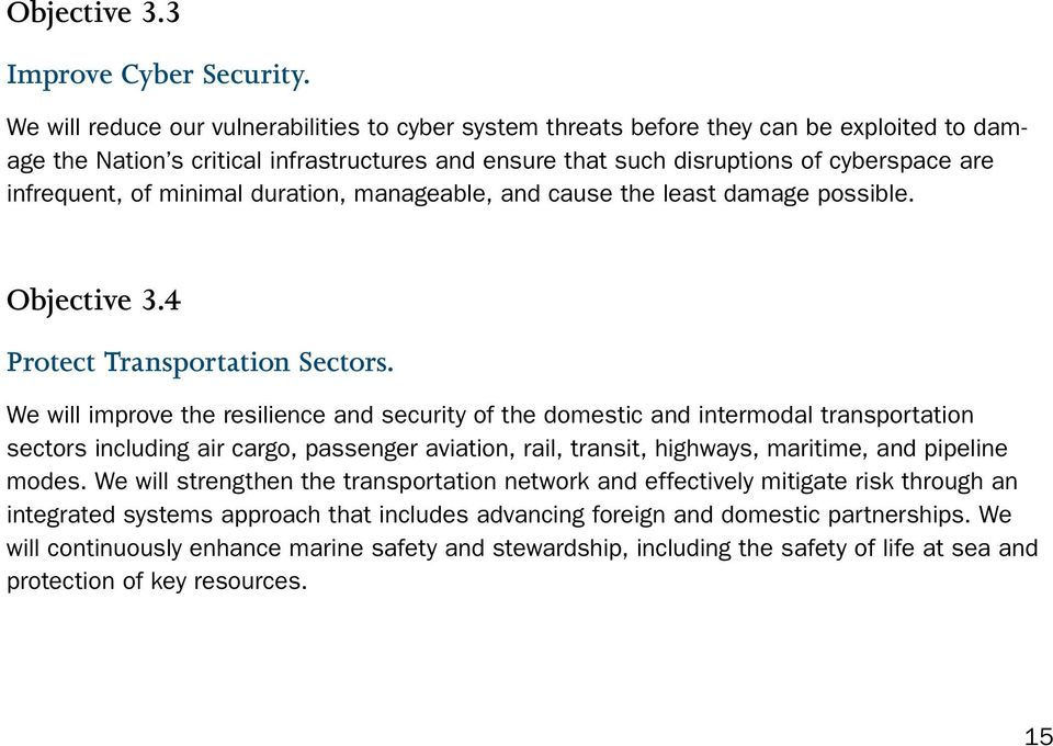 of minimal duration, manageable, and cause the least damage possible. Objective 3.4 Protect Transportation Sectors.
