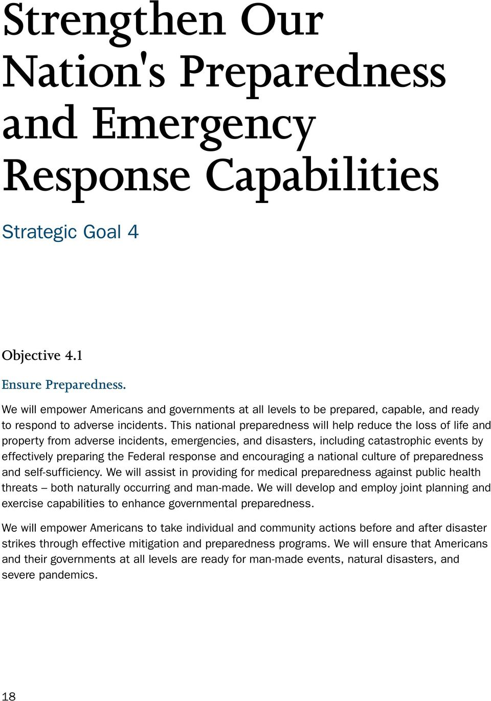 This national preparedness will help reduce the loss of life and property from adverse incidents, emergencies, and disasters, including catastrophic events by effectively preparing the Federal