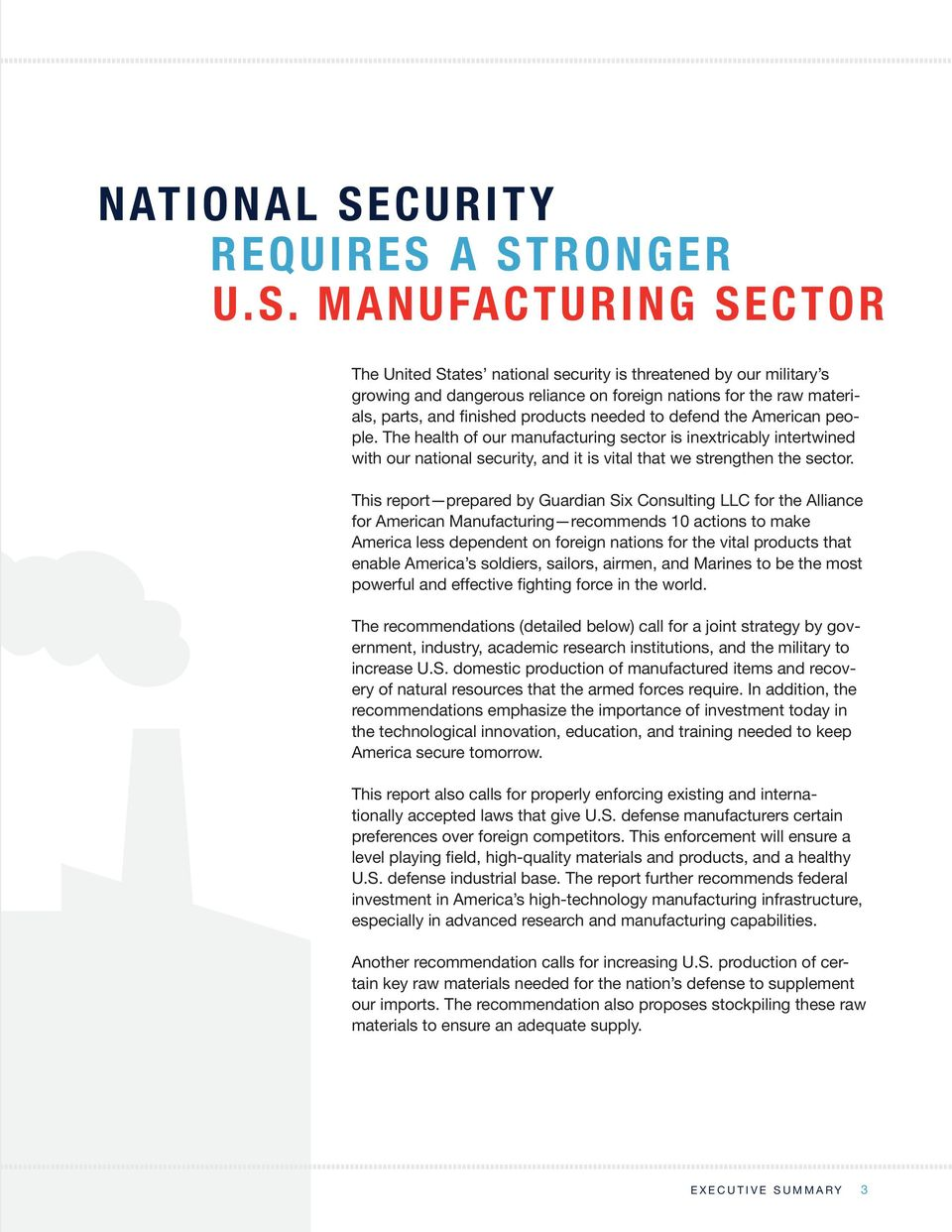 A STRONGER U.S. MANUFACTURING SECTOR The United States national security is threatened by our military s growing and dangerous reliance on foreign nations for the raw materials, parts, and finished