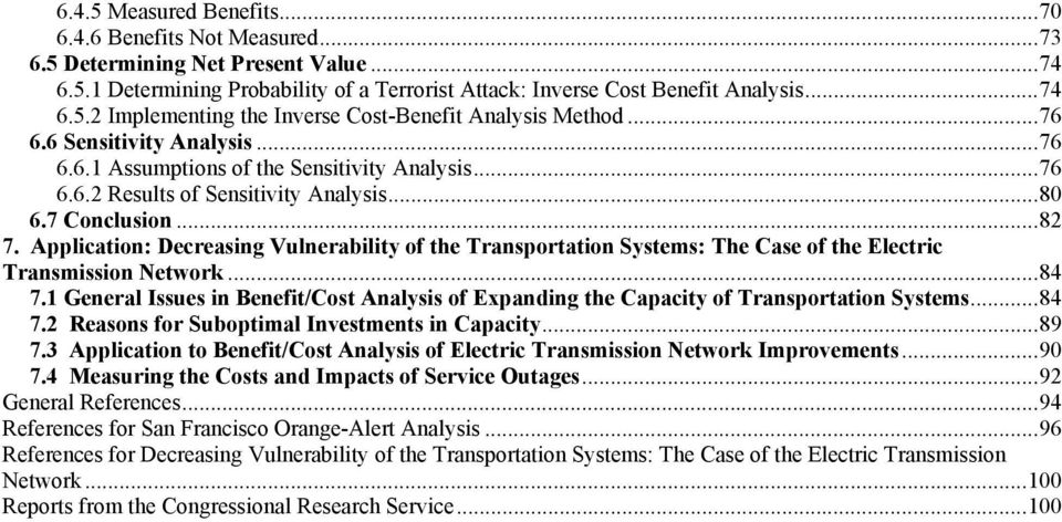 Application: Decreasing Vulnerability of the Transportation Systems: The Case of the Electric Transmission Network...84 7.