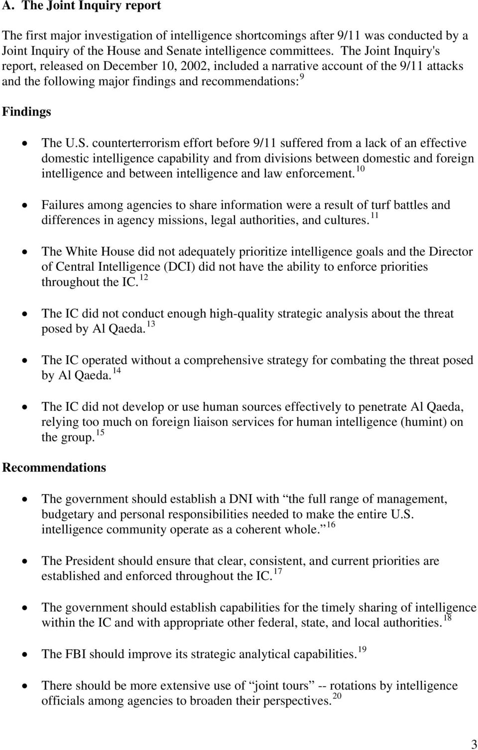 counterterrorism effort before 9/11 suffered from a lack of an effective domestic intelligence capability and from divisions between domestic and foreign intelligence and between intelligence and law